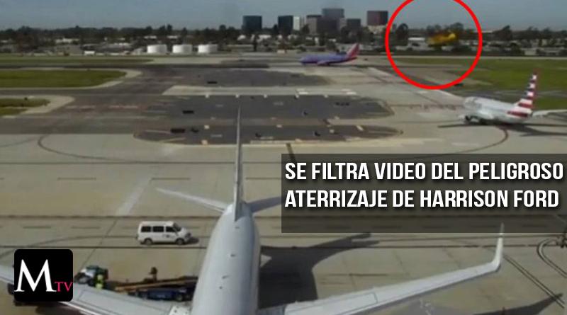 Se filtra video del peligroso aterrizaje de Harrison Ford