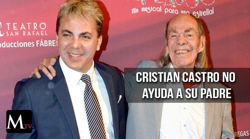 Cristian Castro no ayuda a su padre económicamente