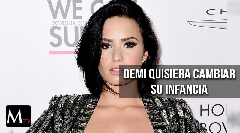 Demi Lovato quisiera volver a su infancia