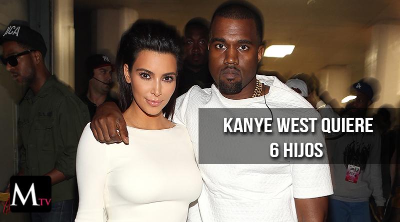 Kanye West quiere seis hijos con Kim Kardashian