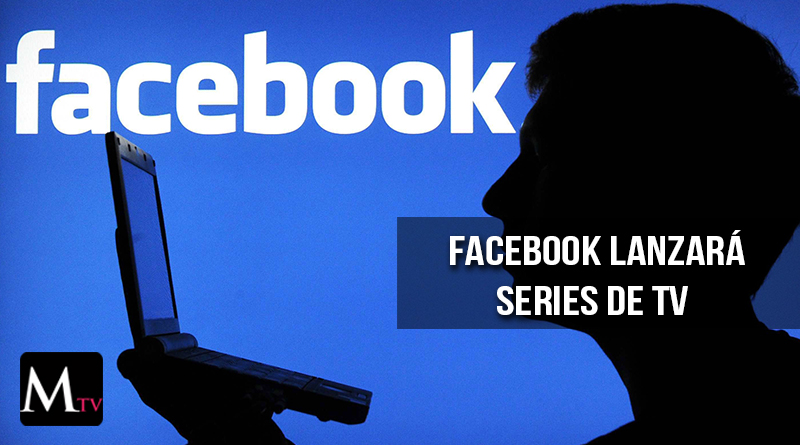 Facebook lanzará series de TV